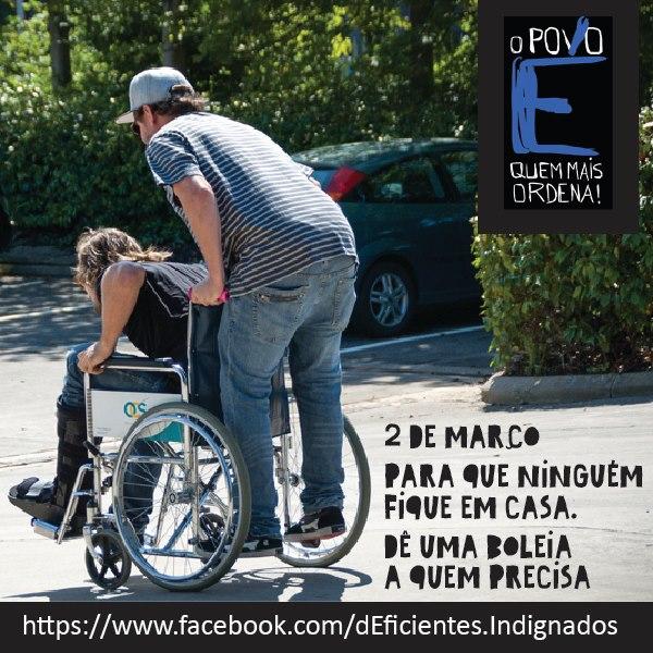 """Cartaz: dEficientes Indignados na Manifestação: """"2 de Março - Para que ninguém fique em casa. Dê uma boleia a quem precisa."""